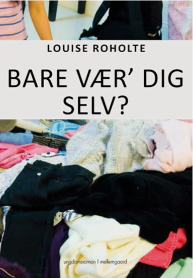 Bare vær dig selv af Louise Roholte