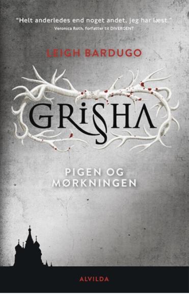 Grisha 1: Pigen og Mørkningen af Leigh Bardugo