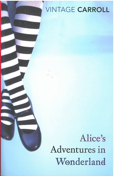 Alice´s Adventures in Wonderland and Through the Looking Glass