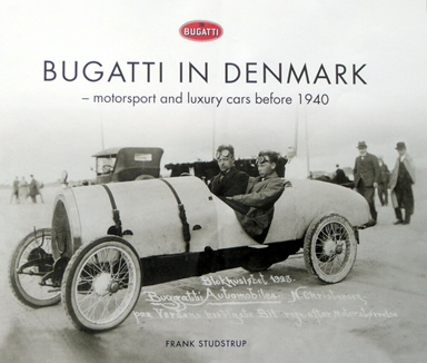 BUGATTI IN DENMARK - motorsport and luxury cars before 1940