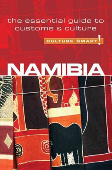 Culture Smart Namibia: The essential guide to customs & culture