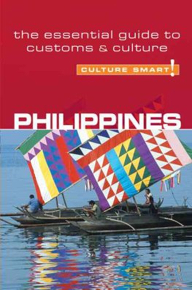 Culture Smart Philippines: The essential guide to customs & culture