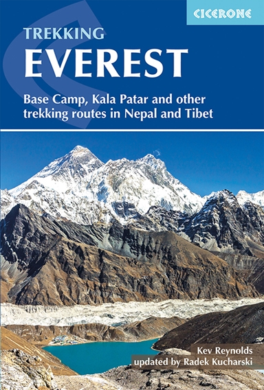 Everest: A Trekker's Guide: Base Camp, Kala Patthar and other trekking routes in Nepal and Tibet