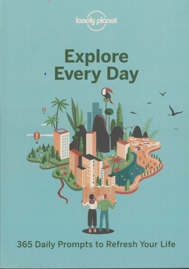 Explore Every Day: 365 Daily Prompts fo Refresh your Life