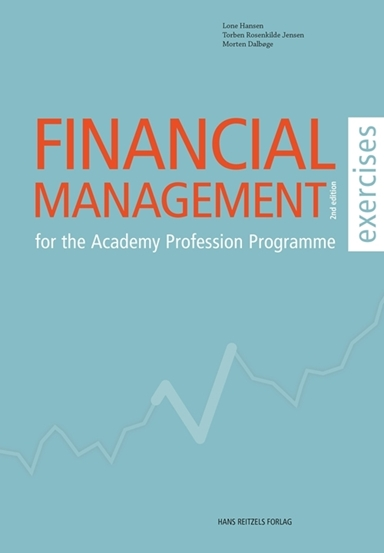 Financial Management - for the Academy Profession Programme- exercises
