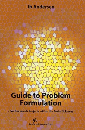 Guide to problem formulation - for research projects within the social sciences