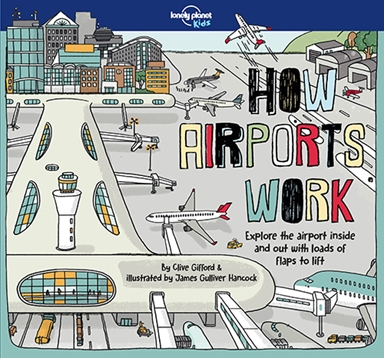 How Airports Work: Explore the airport inside and out with loads of flaps to lift