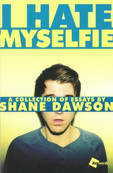 I Hate Myselfie - A Collection of Essays