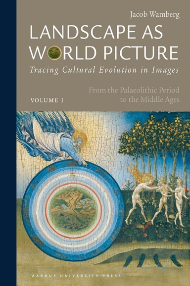 Landscape as world picture From the palaeolithic period to the middle age