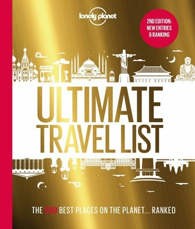 Lonely Planet's Ultimate Travel List: Our list of the 500 best places to see.. ranked