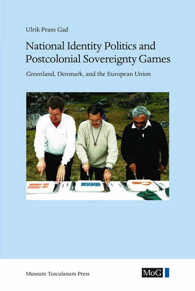 National Identity Politics and Postcolonial Sovereignty Games