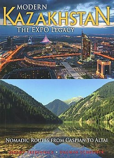 Modern Kazakhstan: The Expo Legacy: Nomadic Routes from Caspian to Altai