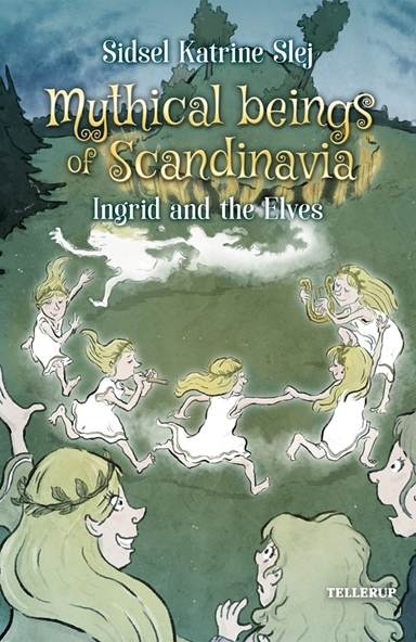 Magical Creatures in Denmark #5: Ingrid and the Elves