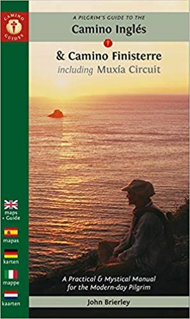 Pilgrim's Guide to the Camino Ingles & Camino Finisterre : Including MuXia Circuit