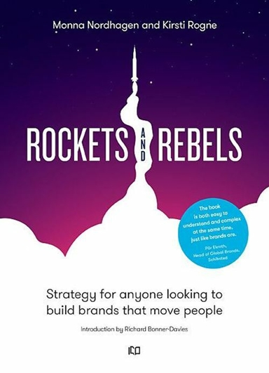 Rockets and rebels : strategy for anyone looking to build brands that move people