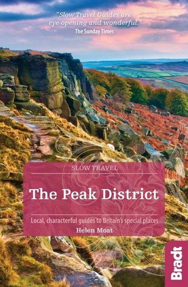Slow Travel: The Peak District, Bradt Travel Guide