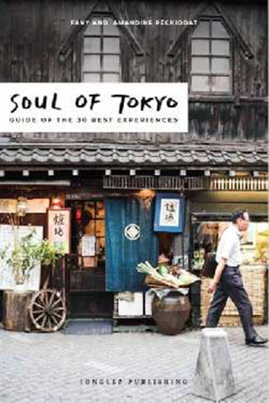 Soul of Tokyo: A Guide to Exceptional Experiences