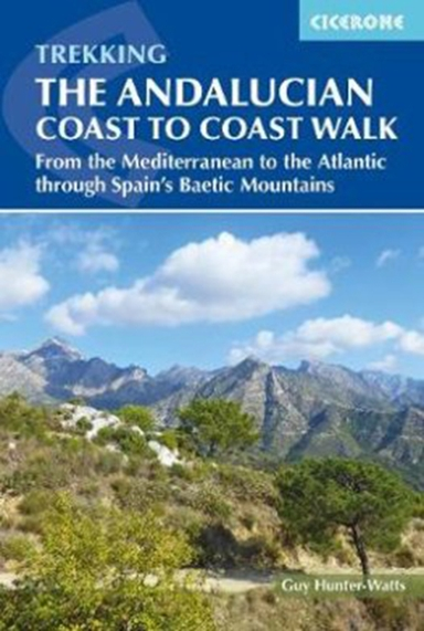 The Andalucian Coast to Coast Walk: From the Mediterranean to the Atlantic through the Baetic Mountains