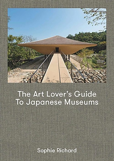 The Art Lover`s Guide to Japanese Museums