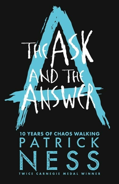 The Ask and the Answer - Anniversary Edition