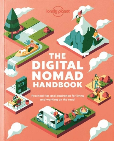 The Digital Nomad Handbook: Practical tips and inspiration for living and working on the road