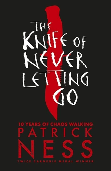 The Knife of Never Letting Go - Anniversary Edition
