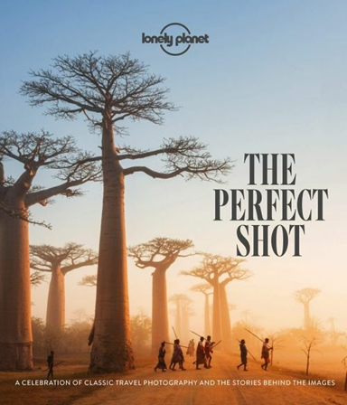 The Perfect Shot:  A Celebration of classic travel photography
