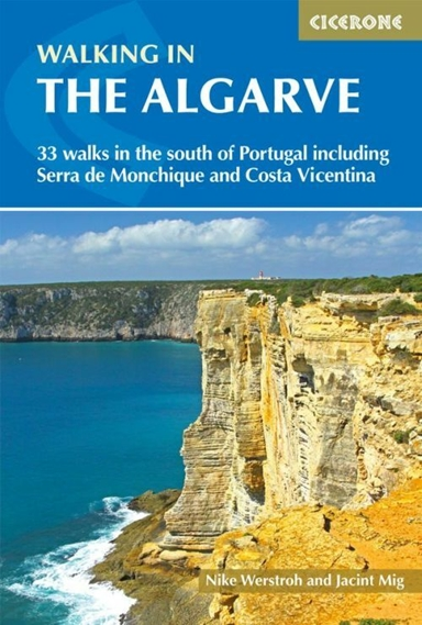 Walking in the Algarve: 33 walks in the south of Portugal including Serra de Monchique and Costa Vicentina