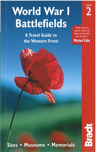 World War I Battlefields: A Travel Guide to the Western Front: Sites, Museums, Memorials